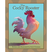 The Cocky Rooster by Scott Freeman